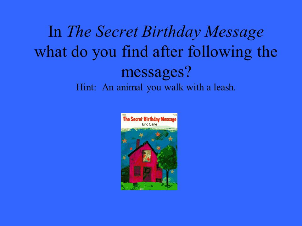 In The Secret Birthday Message what do you find after following the messages.