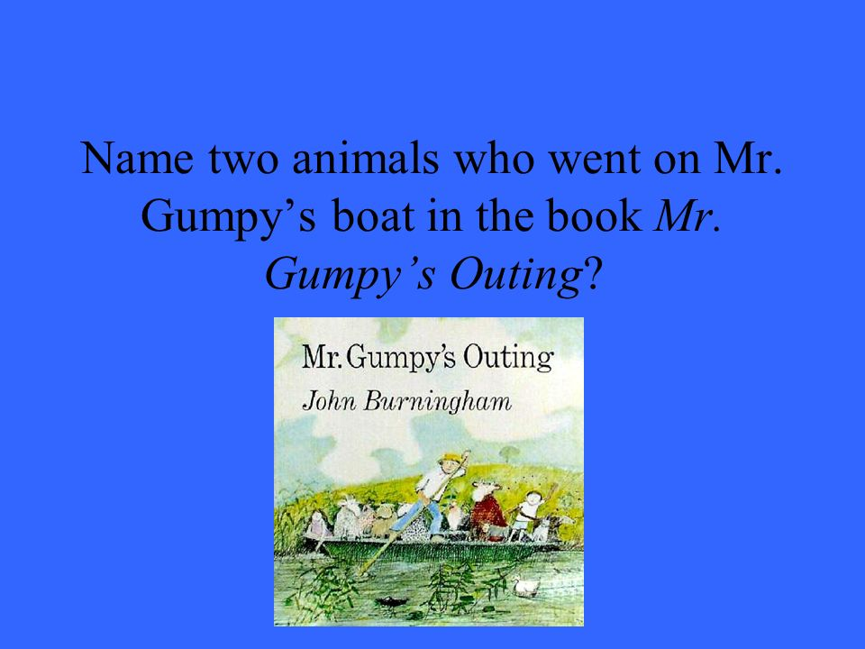 Name two animals who went on Mr. Gumpy's boat in the book Mr