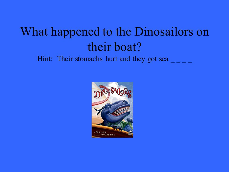 What happened to the Dinosailors on their boat