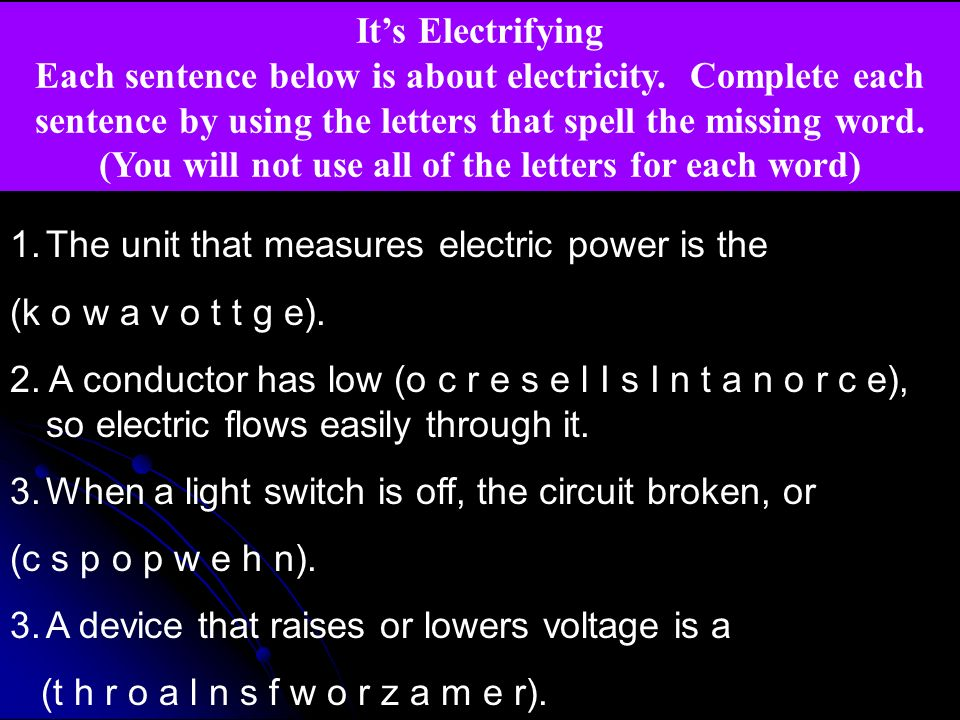 It's Electrifying Each sentence below is about electricity