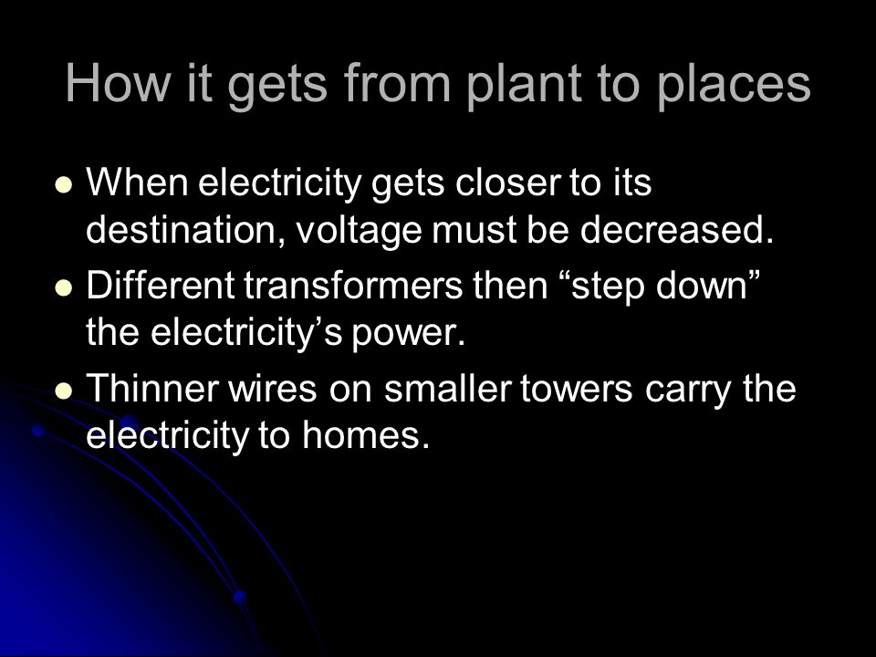 How it gets from plant to places