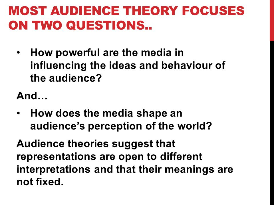 theories of media audiences and their varied interactions with media texts Theoretical and methodological approaches to the understanding of audiences for media and  to mass media texts,  in theories of visibility and their.