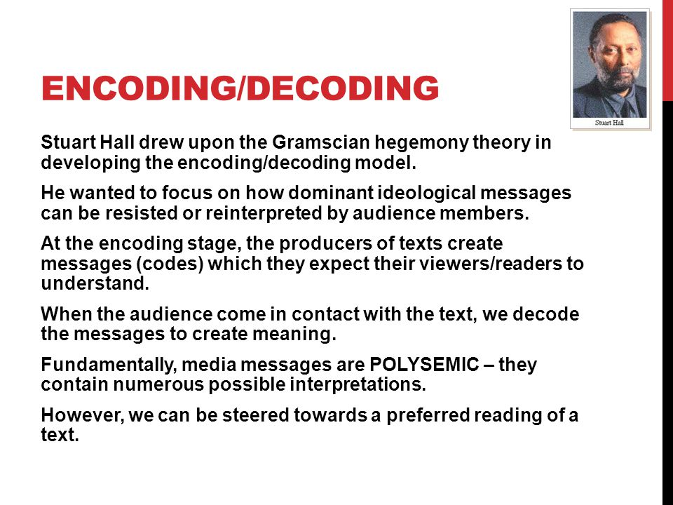 encoding decoding theory Description: a short presentation on stuart hall's encoding/decoding theory a  short presentation on althusserian theory and neo-gramscian cultural studies.