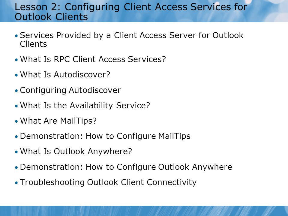 Lesson 2: Configuring Client Access Services for Outlook Clients