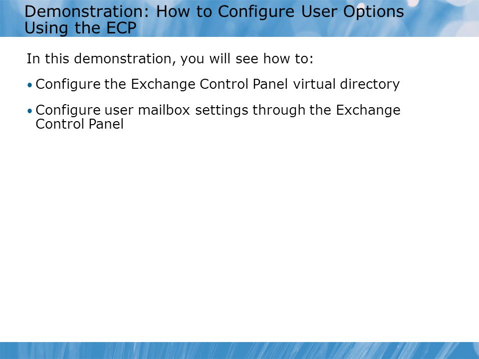 Demonstration: How to Configure User Options Using the ECP