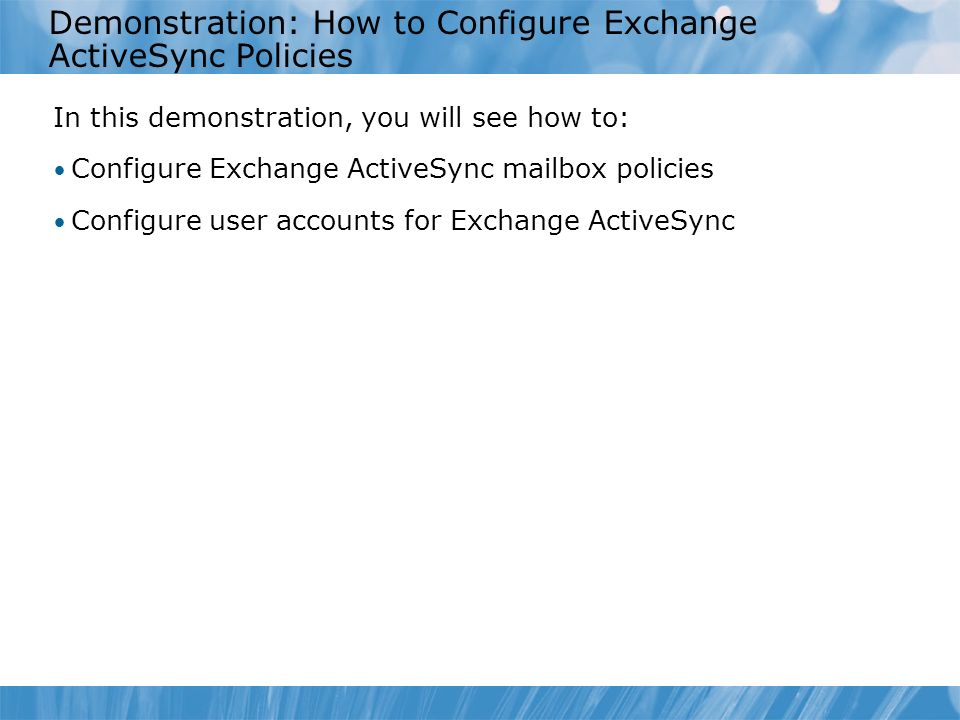 Demonstration: How to Configure Exchange ActiveSync Policies