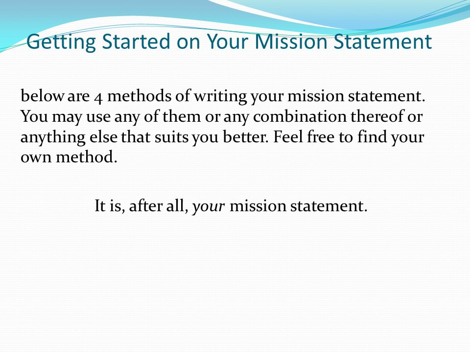 mission statement and communication a method Eight ways to communicate your strategy more effectively  strategy-specific  messages linked to your purpose become tools to help employees  is as  important and makes as much of a statement as the content itself.
