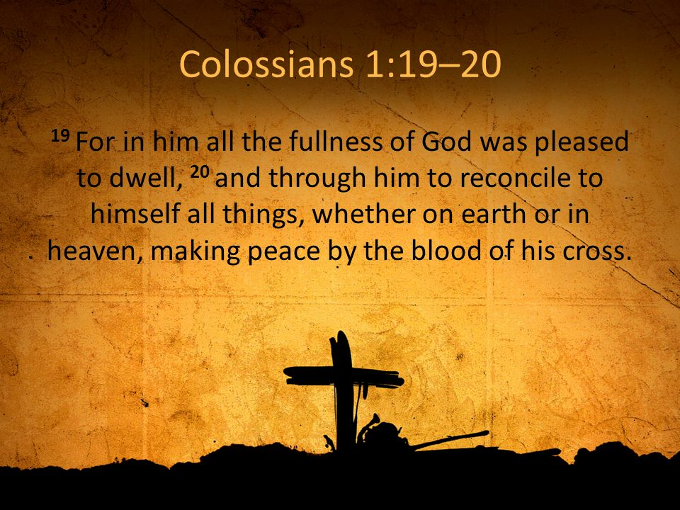 Colossians 1:19–20