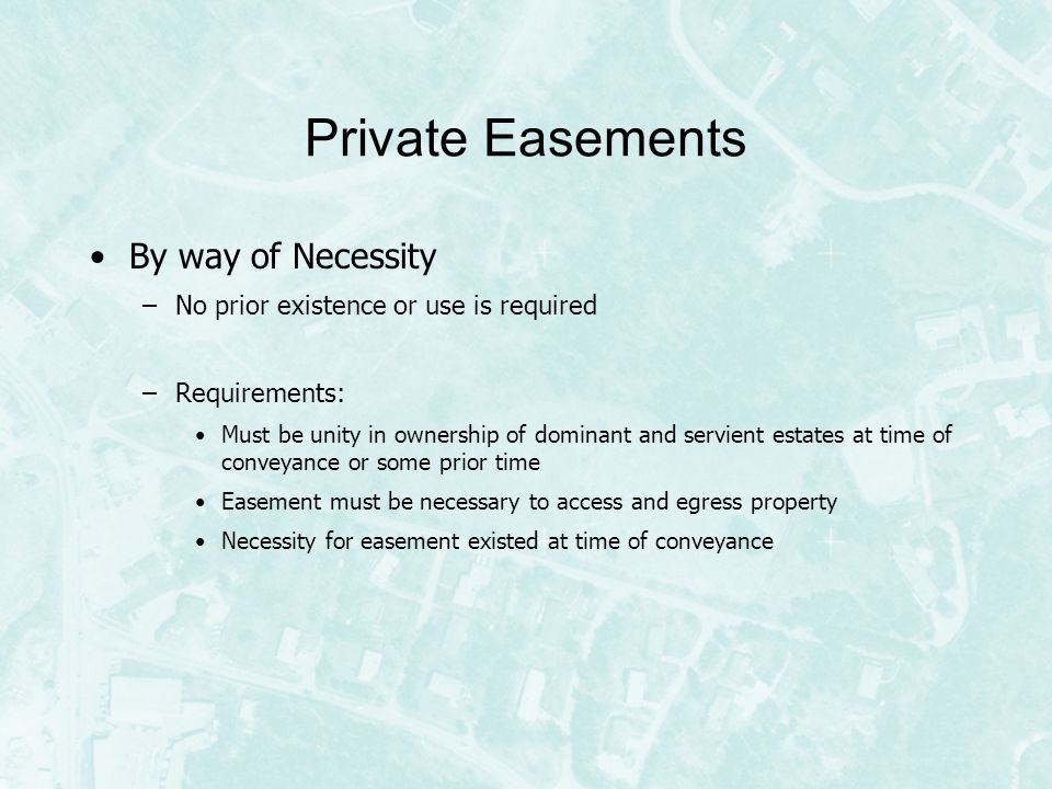 easement by nescessity An easement is a right or privilege to enter and use land which is in possession of another for example, if there are two parcels of land, owned by two separate.