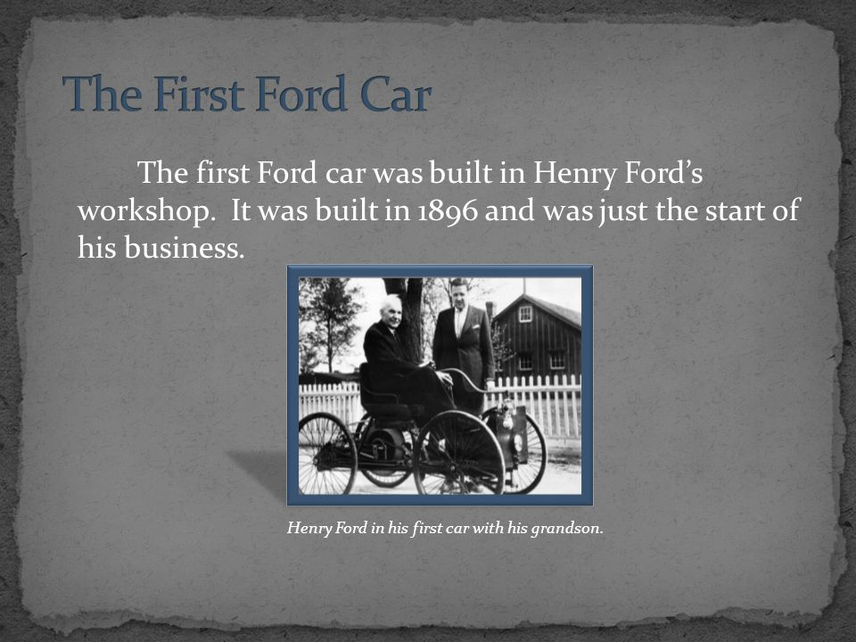 Early Henry Ford Cars By Christopher Shue. - ppt video online download