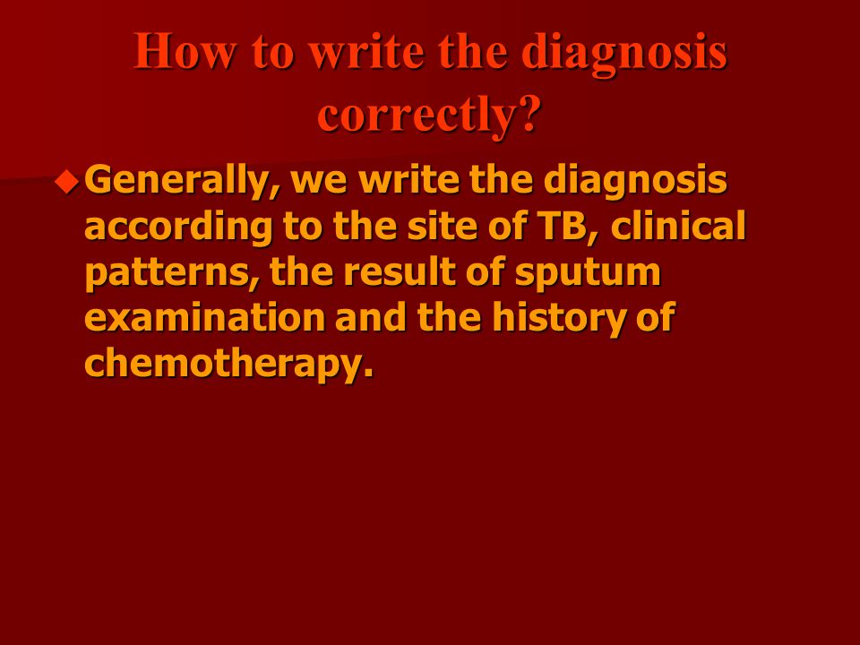 How to write the diagnosis correctly