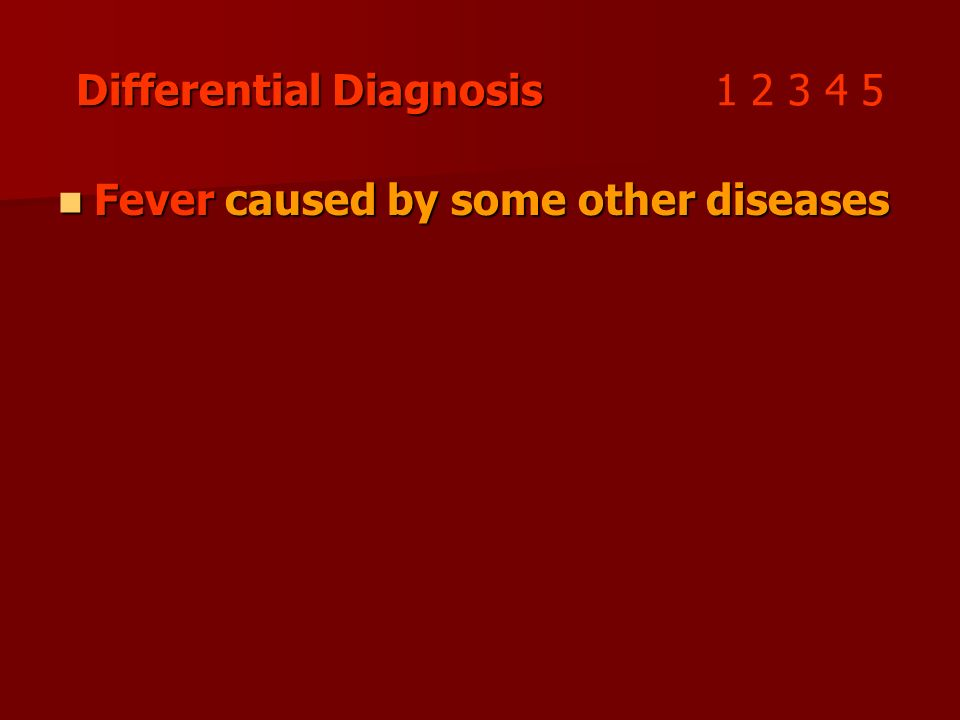 Differential Diagnosis 1 2 3 4 5