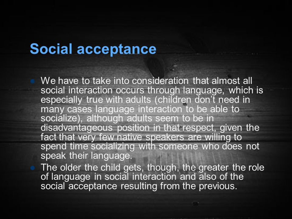 the function of social acceptance in In the social domain,  the signals need no longer be tied to their original behavioural function  role of facial expressions in social interactions.