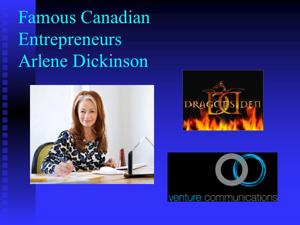 famous canadian entrepreneurs Ruta aidis is the project director for global women entrepreneur leaders scorecard at dell and a research fellow at george mason university the final results of the global women entrepreneur leaders scorecard, including canada's ranking, will be announced at the dell women's entrepreneur network summit in berlin on june 29, 2015.