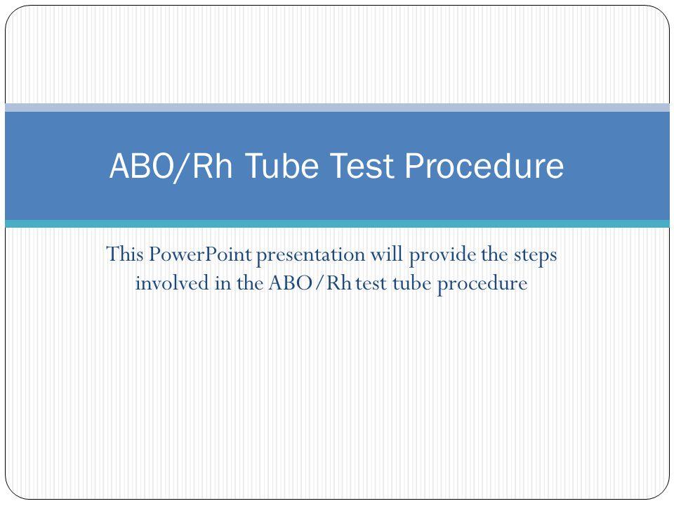 Abo Rh Tube Test Procedure Ppt Video Online Download