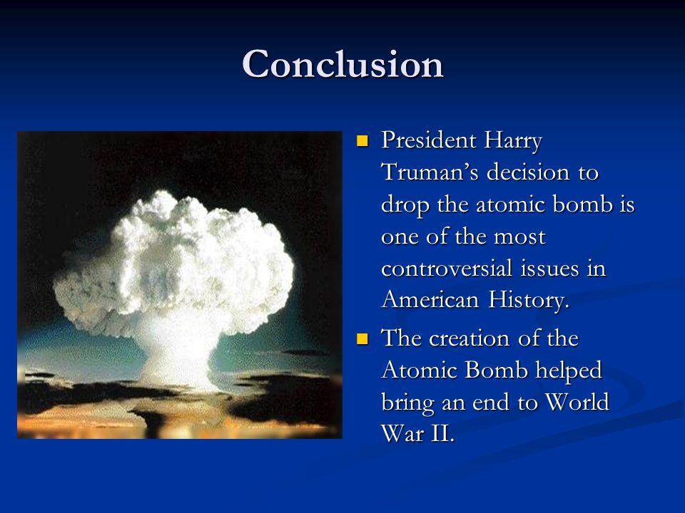 the dropping of the a bomb a controversial issue in world history It is an atomic bomb, he explained solemnly to the world in his unemotional missouri monotone  instead of dropping the bomb tibbets once said  with the controversial agreement between .