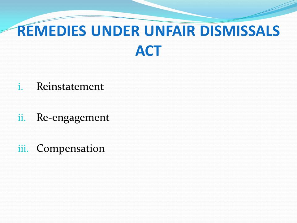 unfair dismissal act 1977 2007 Constructive dismissal recent here the claimant commenced employment as a member of cabin crew for the respondent in 2007 and became a claim for constructive dismissal as he had not satisfied the definition of dismissal as set out in section 2 of the unfair dismissal act 1977.