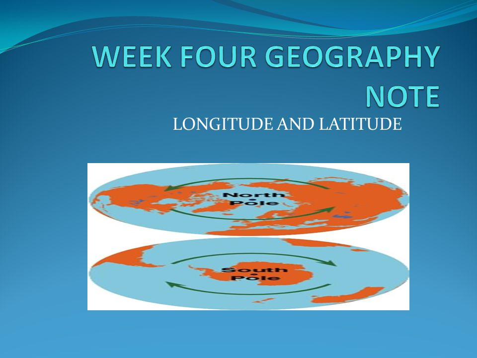 WEEK FOUR GEOGRAPHY NOTE