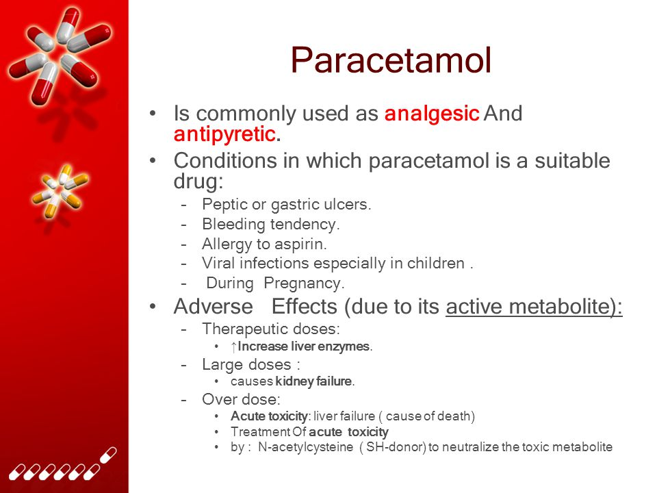 effects of and uses for paracetamol Paracetamol or acetaminophen are generally safe, but could cause damage to liver and kidneys, among other side effects.