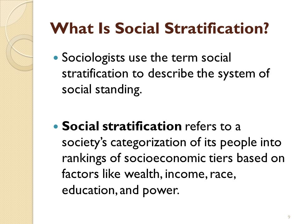 race and social stratification Sociological studies of inequality and stratification examine the distribution of wealth and power within and across societies and the systems of stratification that.