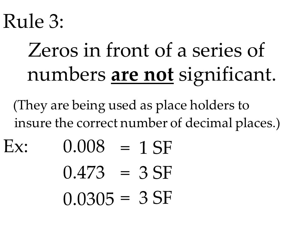 Zeros in front of a series of numbers are not significant.