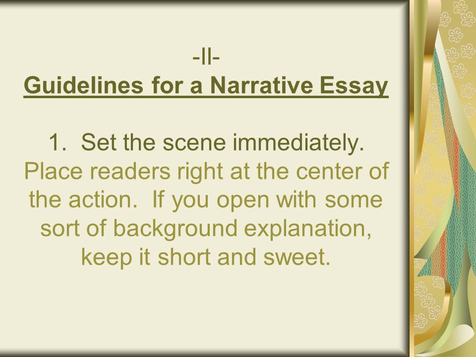 the narrative paragraph and the narrative essay ppt ii guidelines for a narrative essay 1 set the scene immediately