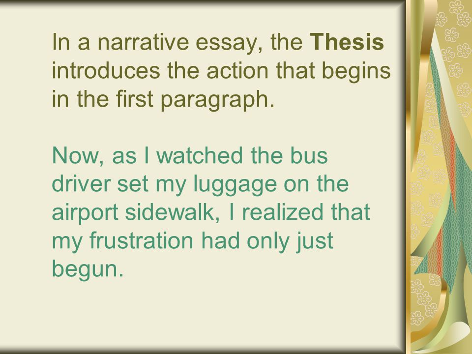 the narrative paragraph and the narrative essay ppt  in a narrative essay the thesis introduces the action that begins in the first paragraph