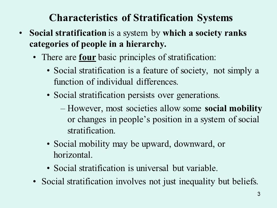 explaining the effect of social stratification on a persons mobility Of the three systems of stratification discussed so far, class systems are by far the most open, meaning they have the most vertical mobility we will look later at social class in the united states and discuss the extent of vertical mobility in american society.