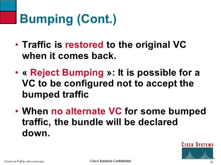 Bumping (Cont.) Traffic is restored to the original VC when it comes back.