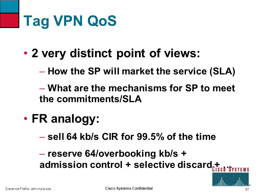 Tag VPN QoS 2 very distinct point of views: FR analogy: