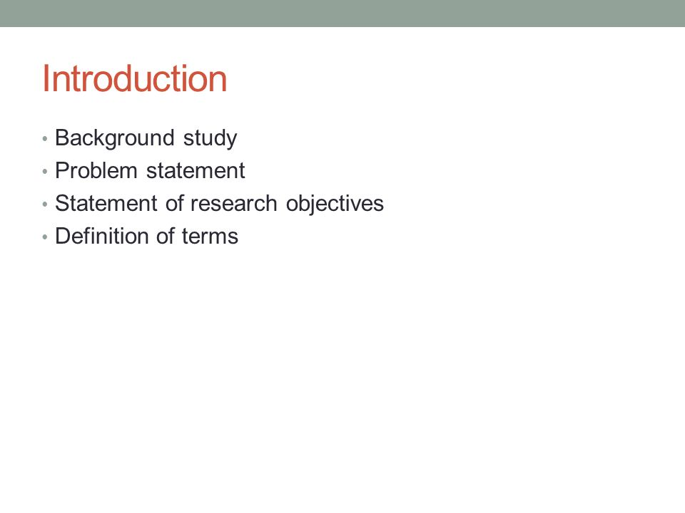 Introduction Background study Problem statement