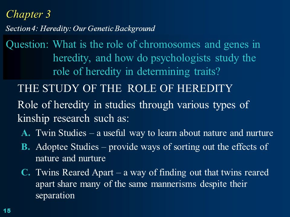 THE STUDY OF THE ROLE OF HEREDITY