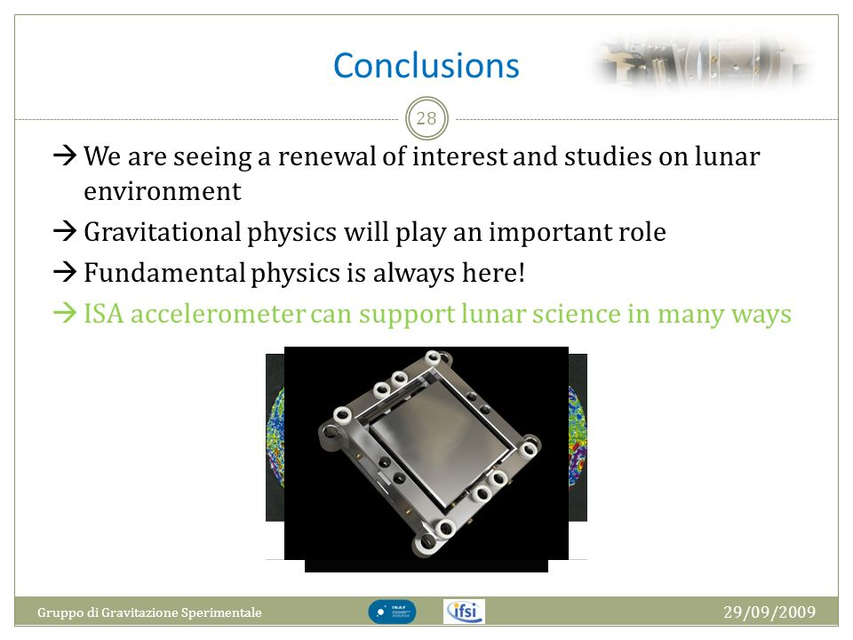 Conclusions We are seeing a renewal of interest and studies on lunar environment. Gravitational physics will play an important role.