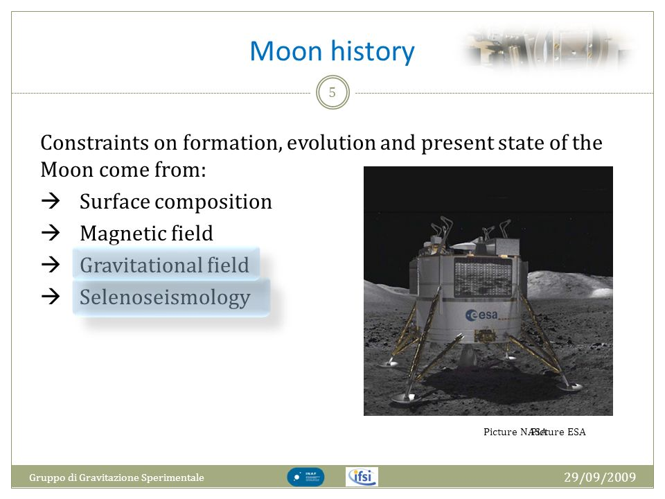 Moon history Constraints on formation, evolution and present state of the Moon come from: Surface composition.