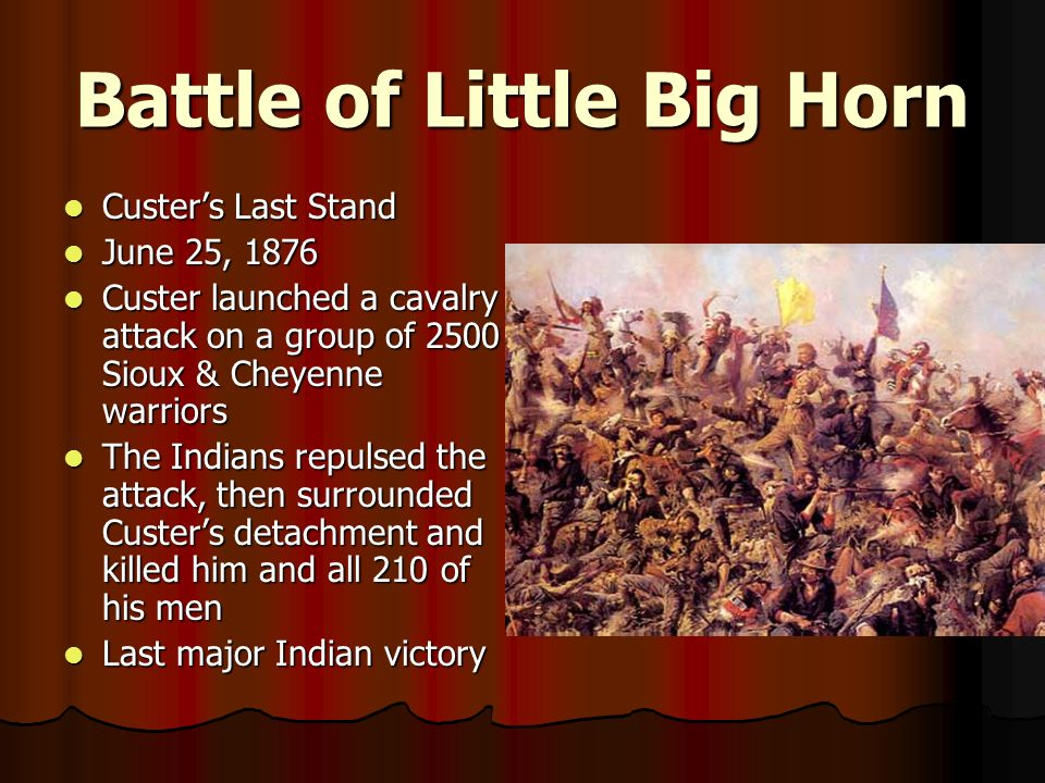 the events leading to the battle of little big horn Sergeant charles windolph was the last white survivor of the battle of the little big horn when  i fought with custer:  on events leading up to the battle and.