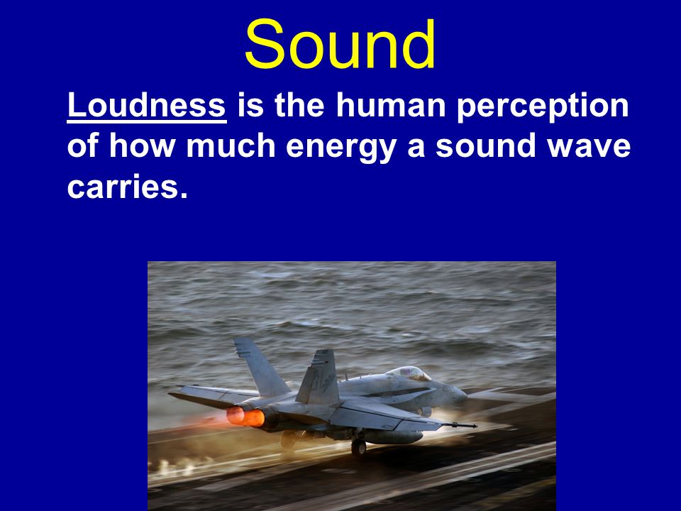 the human perception of loudness Loudness is the way in which the human ear  what is the relationship between amplitude and loudness a:  moment-by-moment perception of loudness is.