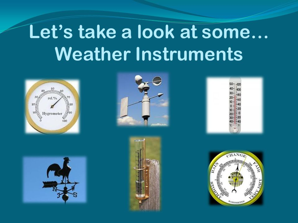 """Types Of Weather Instruments : """"weather … you like it or not ppt video online download"""
