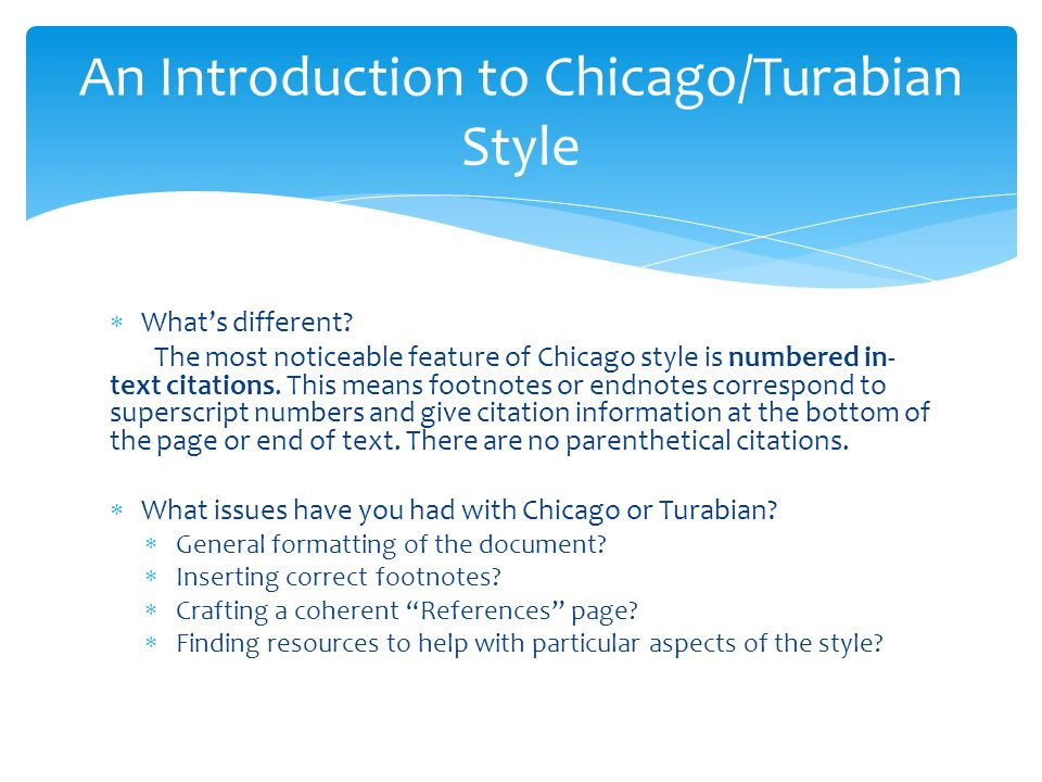 how to cite in chicago turabian style This guide is based on the chicago manual of style (16th ed) and provides only selected citation examples for commonly used sources, and of notes/bibliography style only for more detailed information, directly consult a print copy or online version of the style manual available at the sfu library and at.