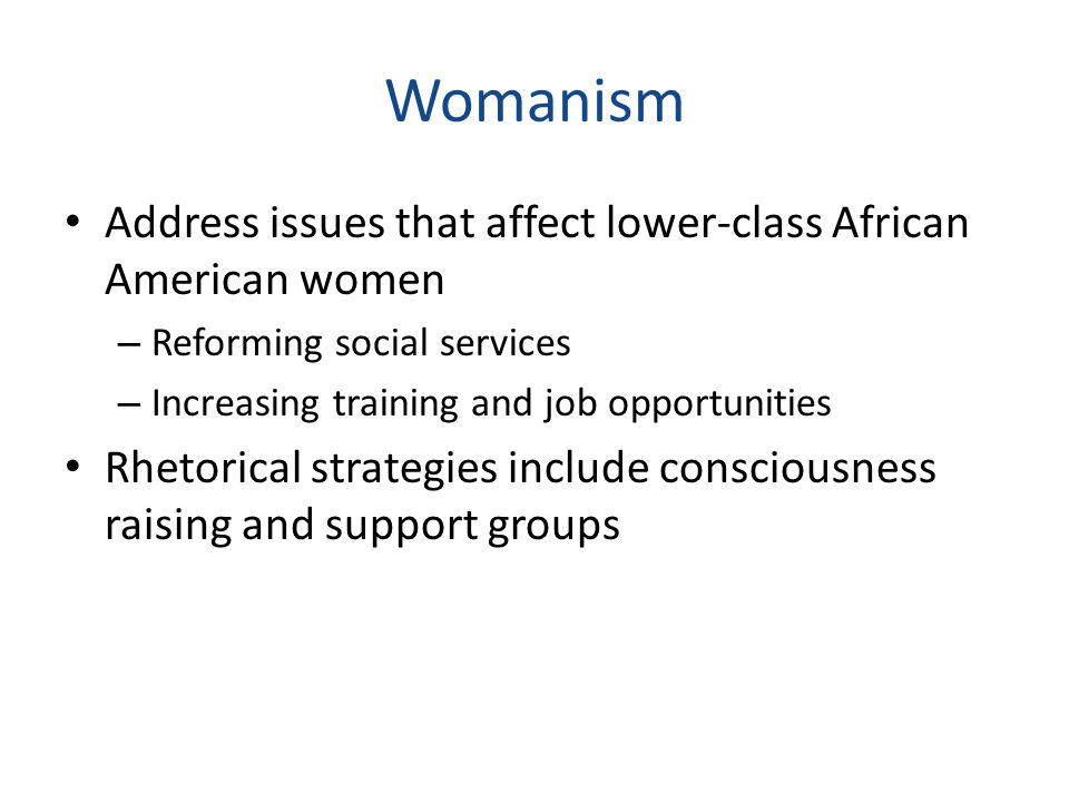womanism universal black feminism Probing womanist existentialism: a reading of alice feminism is a movement womanism, ie 'a black feminism or one reason for its universal appeal in black.