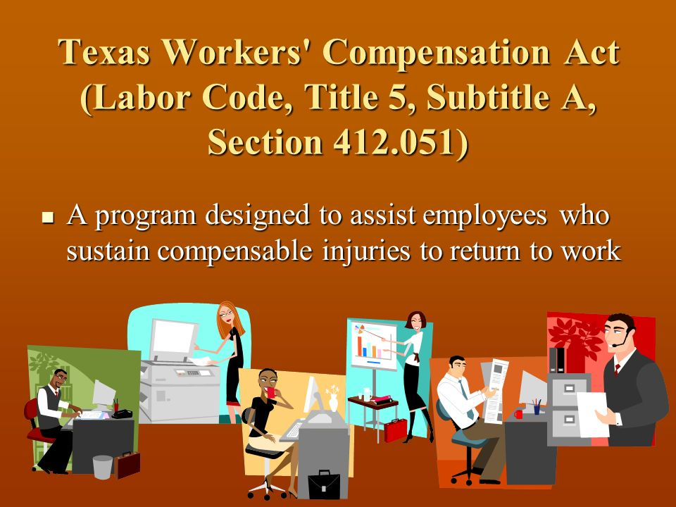 Texas Workers Compensation Act (Labor Code, Title 5, Subtitle A, Section 412.051)