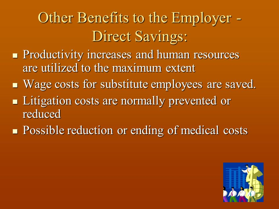 Other Benefits to the Employer - Direct Savings: