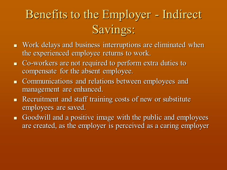 Benefits to the Employer - Indirect Savings: