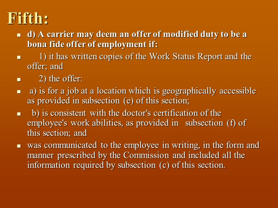 Fifth: d) A carrier may deem an offer of modified duty to be a bona fide offer of employment if: