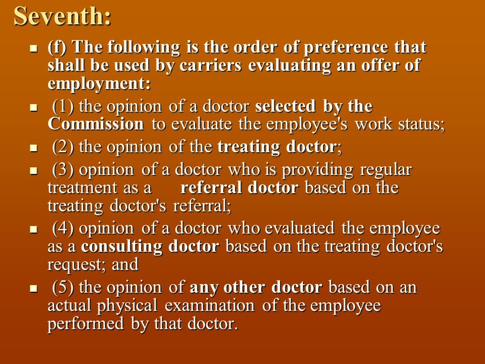 Seventh: (f) The following is the order of preference that shall be used by carriers evaluating an offer of employment: