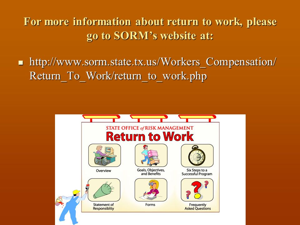 For more information about return to work, please go to SORM's website at: