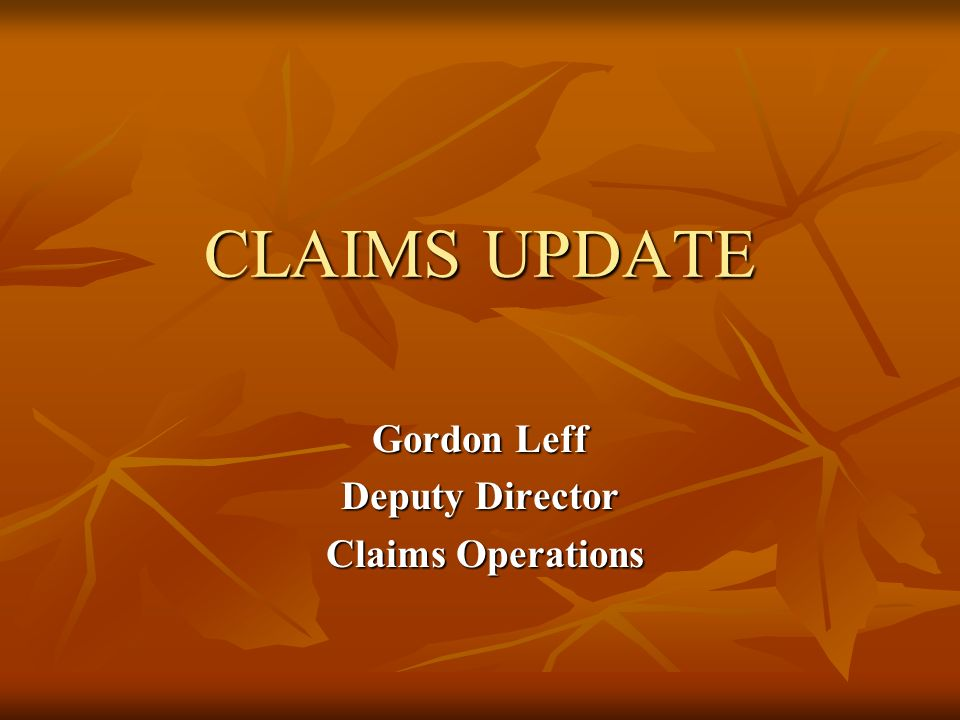 Gordon Leff Deputy Director Claims Operations