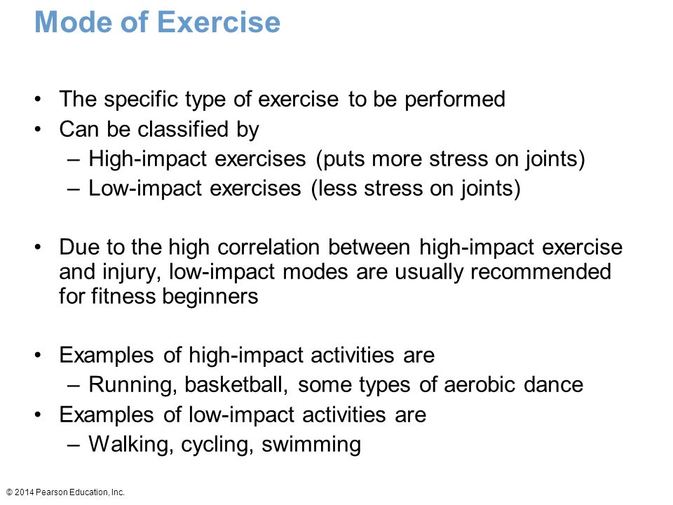 Mode of Exercise The specific type of exercise to be performed