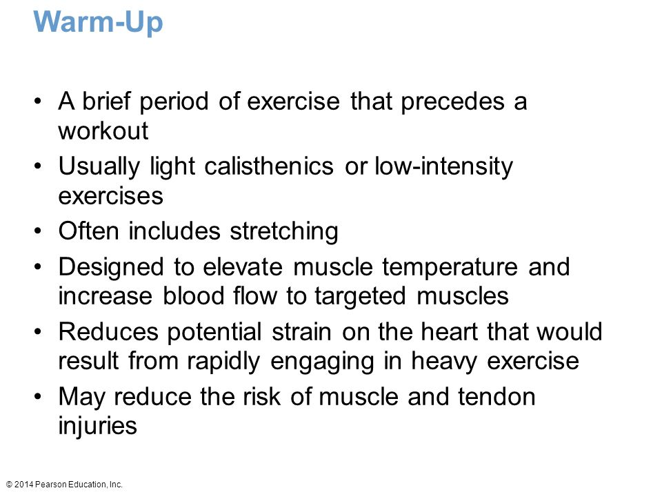 Warm-Up A brief period of exercise that precedes a workout