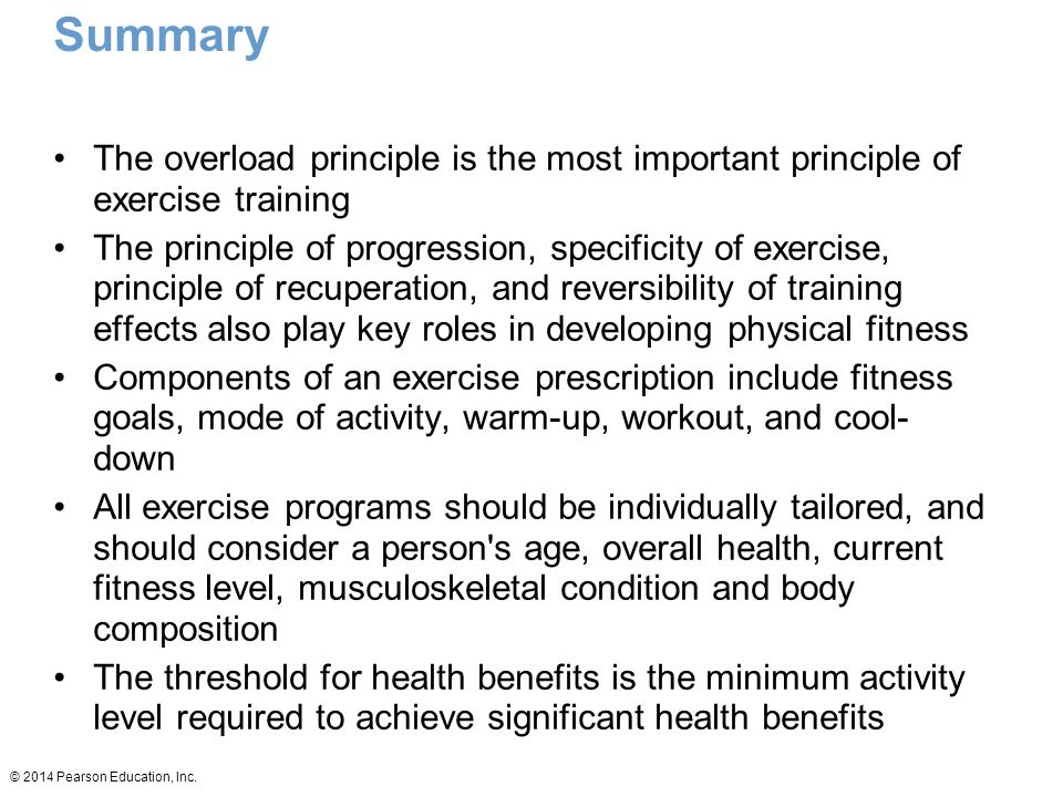 Summary The overload principle is the most important principle of exercise training.