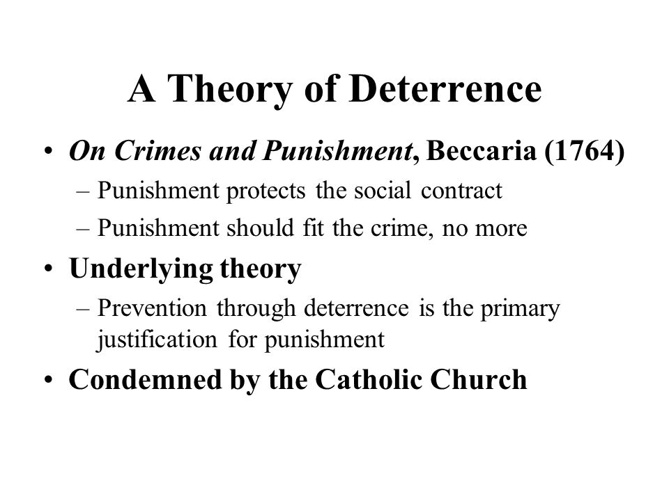 deterrence theory Marginal deterrence, a principle in the theory of criminal justice,.